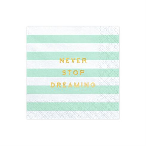 Image of   Servietter mint pastel Never Stop Dreaming